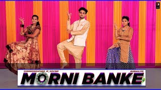 MORNI BANKE || DANCE VIDEO || CHOREOGRAPHY BY GOVIND MITTAL || GURU RANDHAWA ||