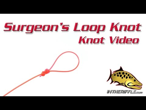 Surgeon's Loop Knot Tying Video - Fly Fishing Knots