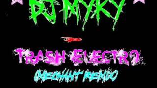 dj myky - trash electro