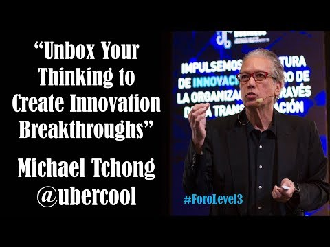 Michael Tchong: Create Innovation Breakthroughs @Ubercool #ForoLevel3 #DigitalTransformation
