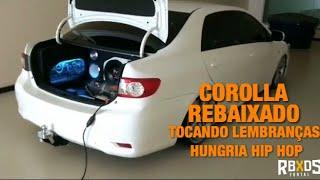 COROLLA REBAIXADO TOCANDO LEMBRANÇAS - HUNGRIA HIP HOP
