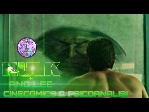 HULK + ANG LEE: Cinecomics & Psicoanalisi