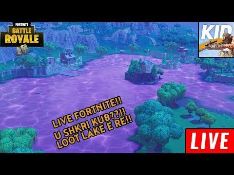 LIVE FORTNITE / U SHKRI KUBI??!! / LOOT LAKE E RE!!!