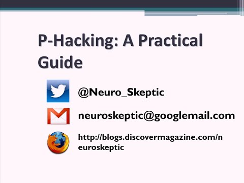 Neuroskeptic: P-Hacking: A How-To Guide