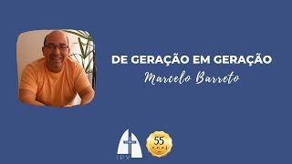 De geração em geração - Marcelo Barreto