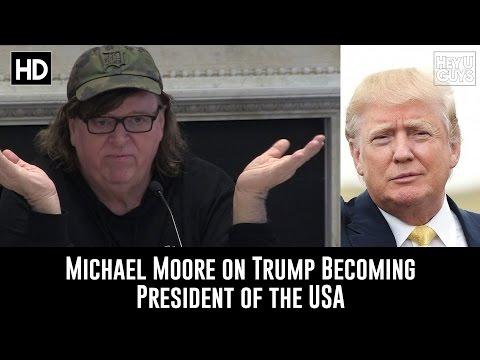 Filmmaker Michael Moore on Donald Trump Becoming American President
