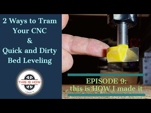 2 Ways To Tram Your CNC & Quick And Dirty Bed Leveling