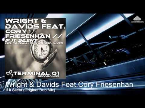 Wright & Davids Feat.Cory Friesenhan - If It Silent (Original Dub Mix)
