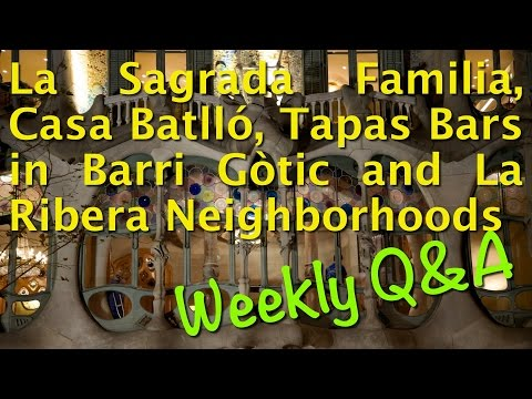 Where to stay in Barcelona, lines at Sagrada Familia, Casa Batlló, & Great lunch choice! Weekly Q&A