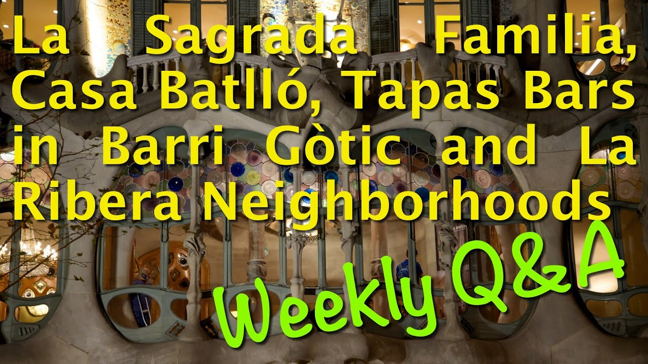 Where To Stay In Barcelona Lines At Sagrada Familia Casa Batlló Great Lunch Choice Weekly Q A