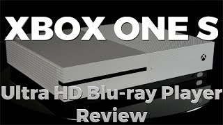Xbox One S Ultra HD Blu-ray Player Review
