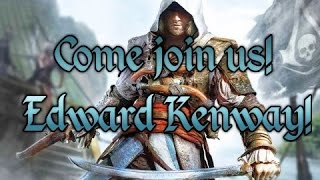 Come join us Edward Kenway! - Tribute to Edward Kenway - Assassin