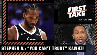 'You can't trust him!' - Stephen A. sounds off on Kawhi's future with the Clippers | First Take