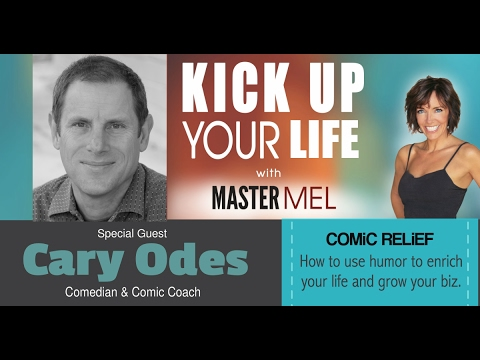 Melodee Meyer Interviews Cary Odes on Kick Up Your Life with Master Mel Radio Podcast