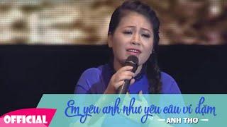 Em Yêu Anh Như Câu Hò Ví Dặm - Anh Thơ [Official Lyrics HD]