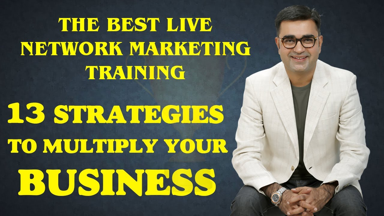 13 STRATEGIES TO MULTIPLY YOUR BUSINESS. Best Live Network Marketing Training with DEEPAK BAJAJ