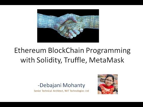 Ethereum BlockChain Programming with Solidity, Truffle, MetaMask