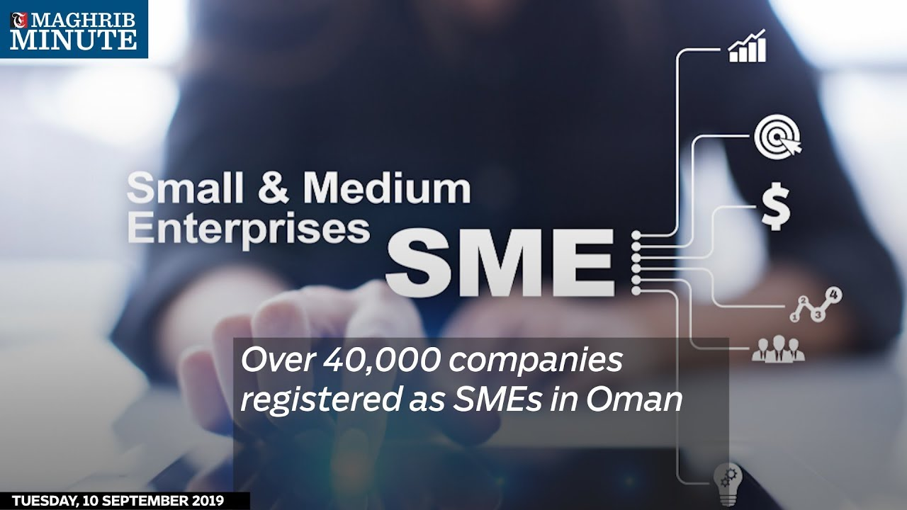 Over 40,000 companies registered as SMEs in Oman - Times Of Oman