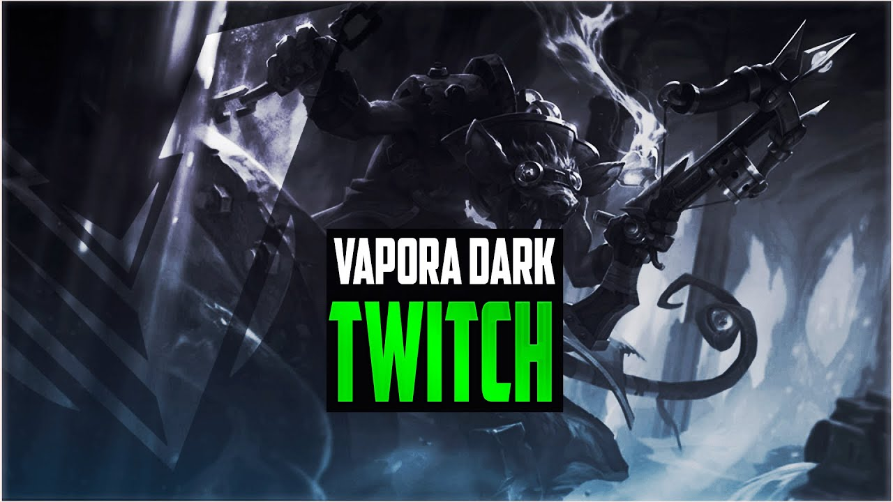 Twitch Build Guide : Vapora Dark In-Depth Twitch Guide Patch