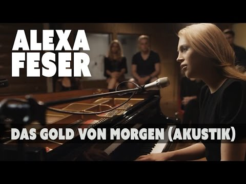 Alexa Feser - Das Gold von Morgen (Akustik Piano Clip)