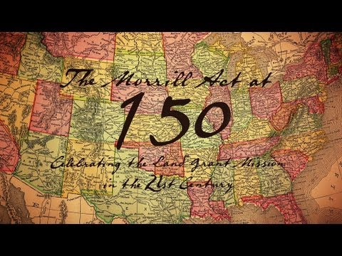 The Morrill Act at 150: Celebrating the Land Grant Mission in the 21st Century