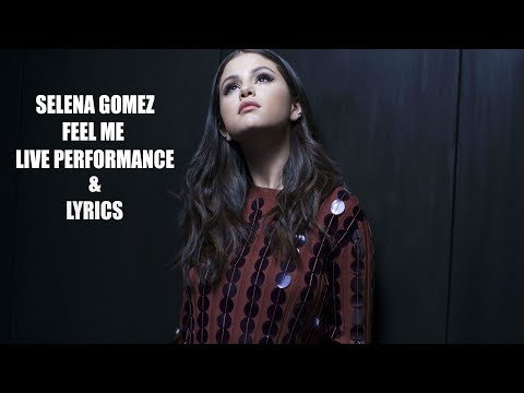 Selena Gomez - Feel Me Live ( Lyric Video )