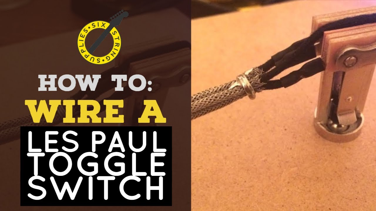 how to wire a les paul toggle switch  using braided guitar