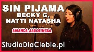 Becky G, Natti Natasha - Sin Pijama (cover by Amanda Jarosińska) #1354