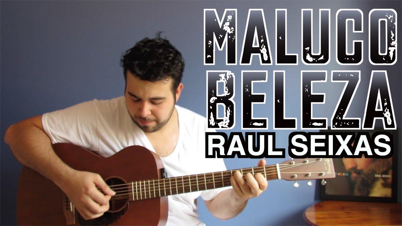MALUCO BELEZA - RAUL SEIXAS (VIOLÃO E VOZ COVER BY FLÁVIO ...