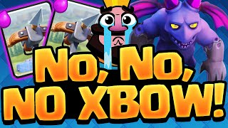 Clash Royale no No NO XBOW!