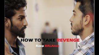 HOW TO TAKE REVENGE| Keep BALAnce