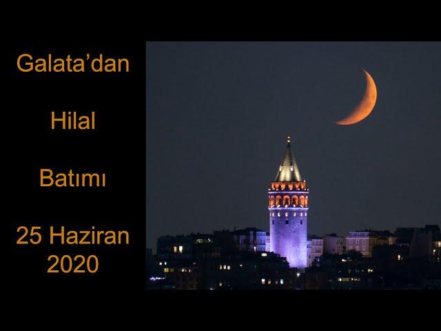 Galata'dan Hilal Batımı - 25 Haziran 2020 / Crescent Sunset from Galata Tower