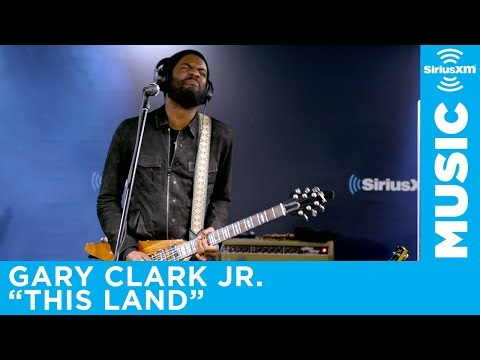 Gary Clark Jr. - This Land [Live @ SiriusXM]