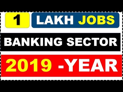 1 LAKH JOBS in BANKING SECTOR - MAJOR SOURCE OF NEWS (जाने प