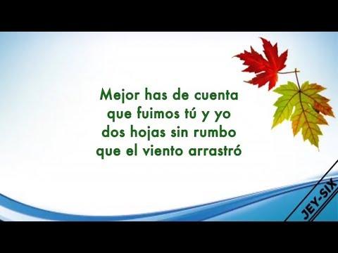 Dos hojas sin rumbo - Julio Preciado (Letra)