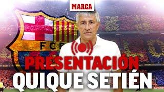 Presentación de Quique Setién como nuevo entrenador del FC Barcelona, EN DIRECTO IMARCA