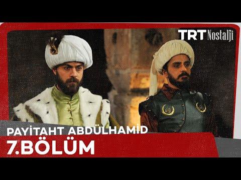 "Payitaht ""Abdülhamid"" 7.Bölüm"