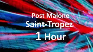Post Malone - Saint-Tropez [1 Hour] Loop