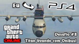 GTA V PS4 Online: Missão Impossível #8 - Avião Titan Voando com Ônibus!