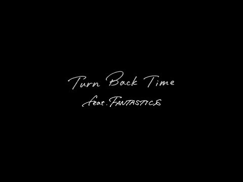 EXILE / Turn Back Time feat. FANTASTICS (Lyric Video)