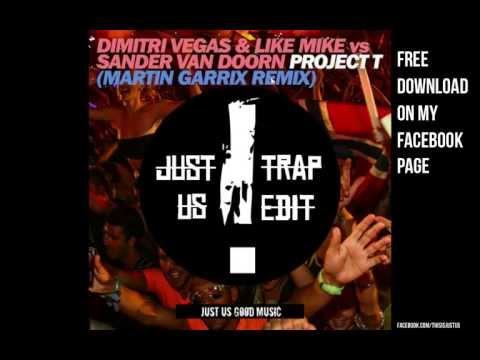 Project T - (Martin Garrix Remix) - Just!Us Trap Edit
