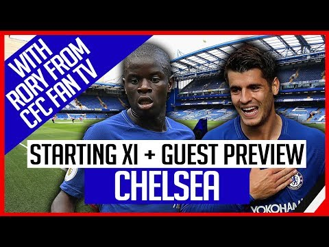 CHELSEA VS MAN UNITED | STARTING XI + PREVIEW WITH RORY FROM CFC FAN TV