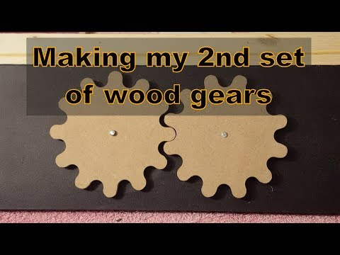 9. Making my 2nd set of wood gears