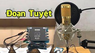 Gambar cover Đoạn Tuyệt - Sound Card XOX K10, Micro Thu Âm AMI BM 900, Dây Live Stream