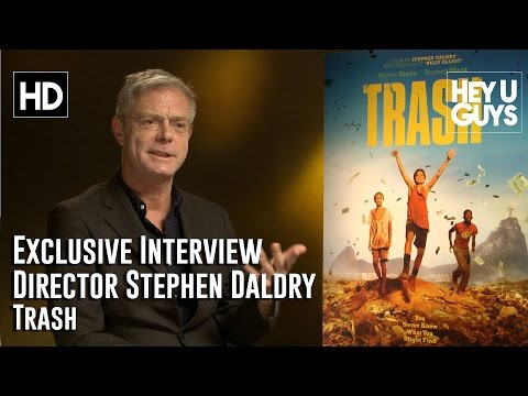 Director Stephen Daldry   Trash