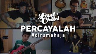Download lagu Last Child #DiRumahAja - Percayalah