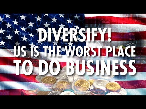 Diversify! - U.S. Is the Worst Place do Business - Bobby Cas