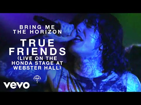 Bring Me The Horizon - True Friends (Live on the Honda Stage at Webster Hall)