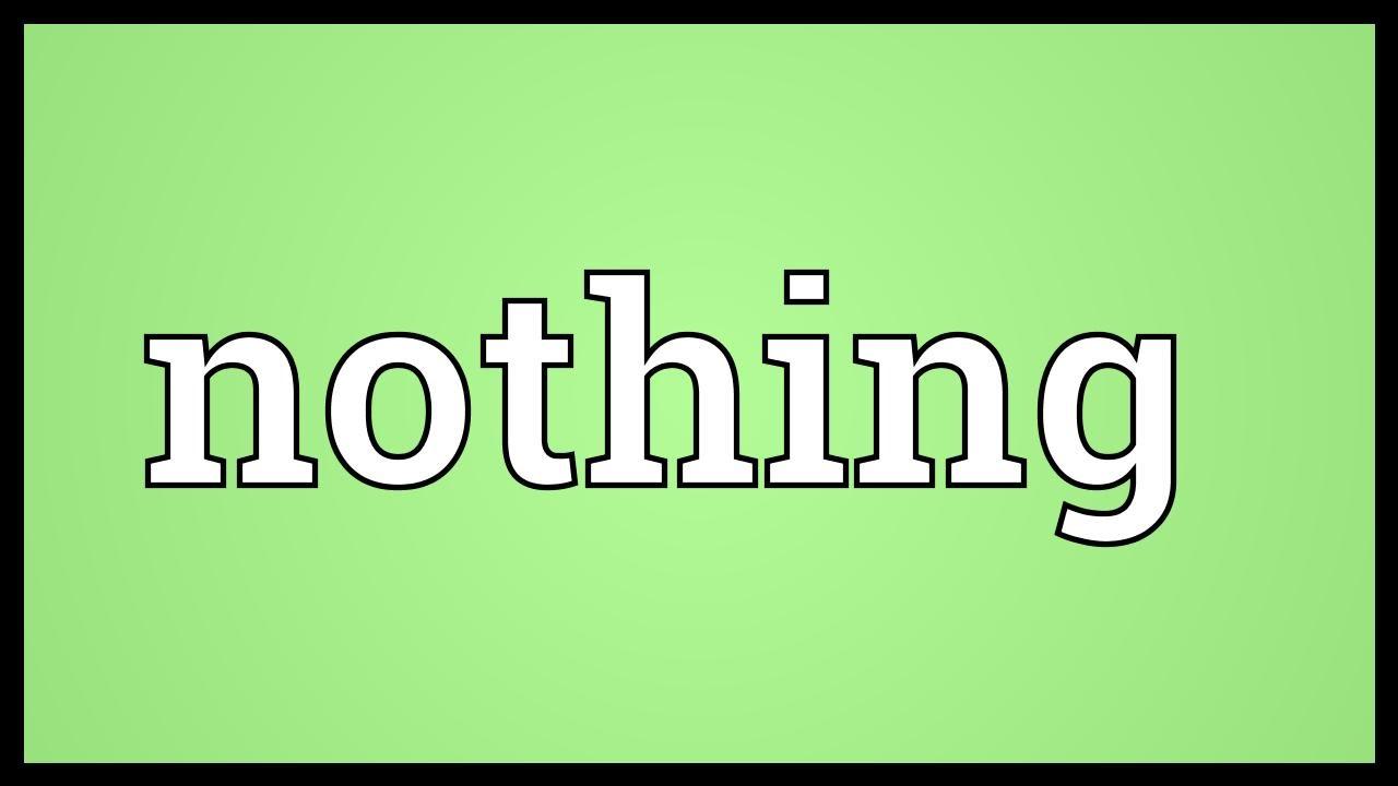 Nothing Meaning - YouTube
