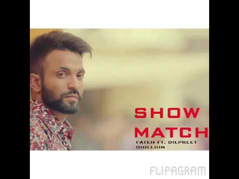 Show match fateh ft/by/dilpreet dhillon /latest new song 2017